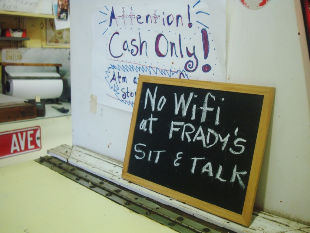 Frady's Is A Wi Fi Free Zone But There Are Plenty Loafers Who Act As A Sort Of Neighborhood Google